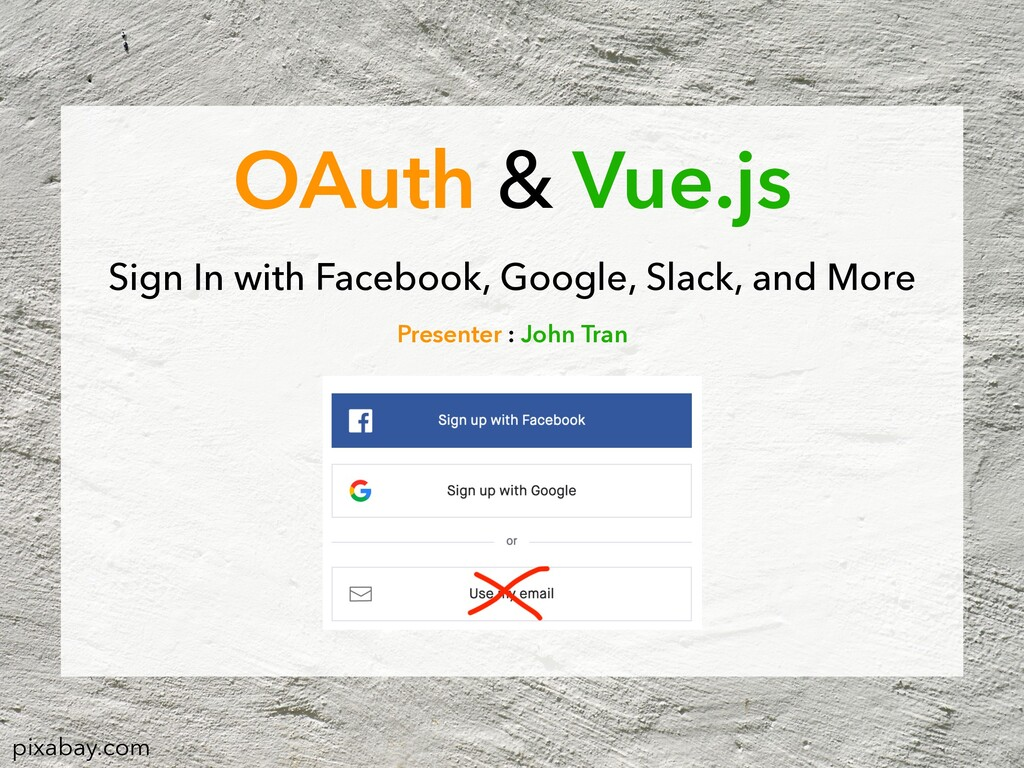 OAuth & Vue.js Sign In with Facebook, Google, S...