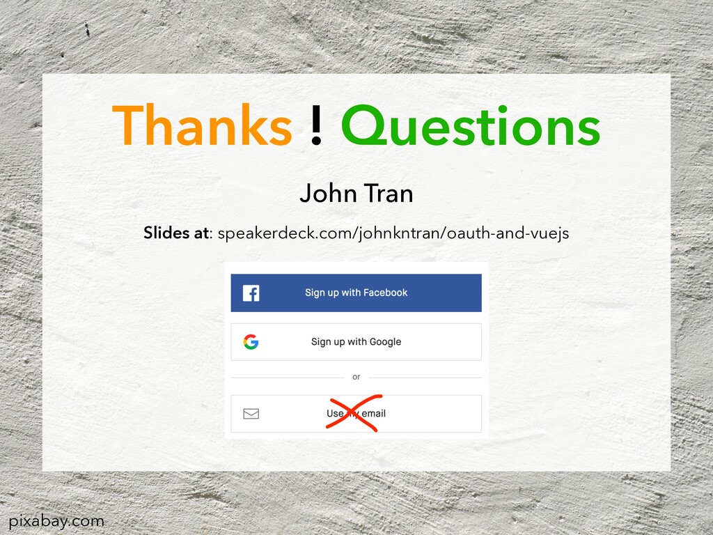 Thanks ! Questions John Tran Slides at: speaker...