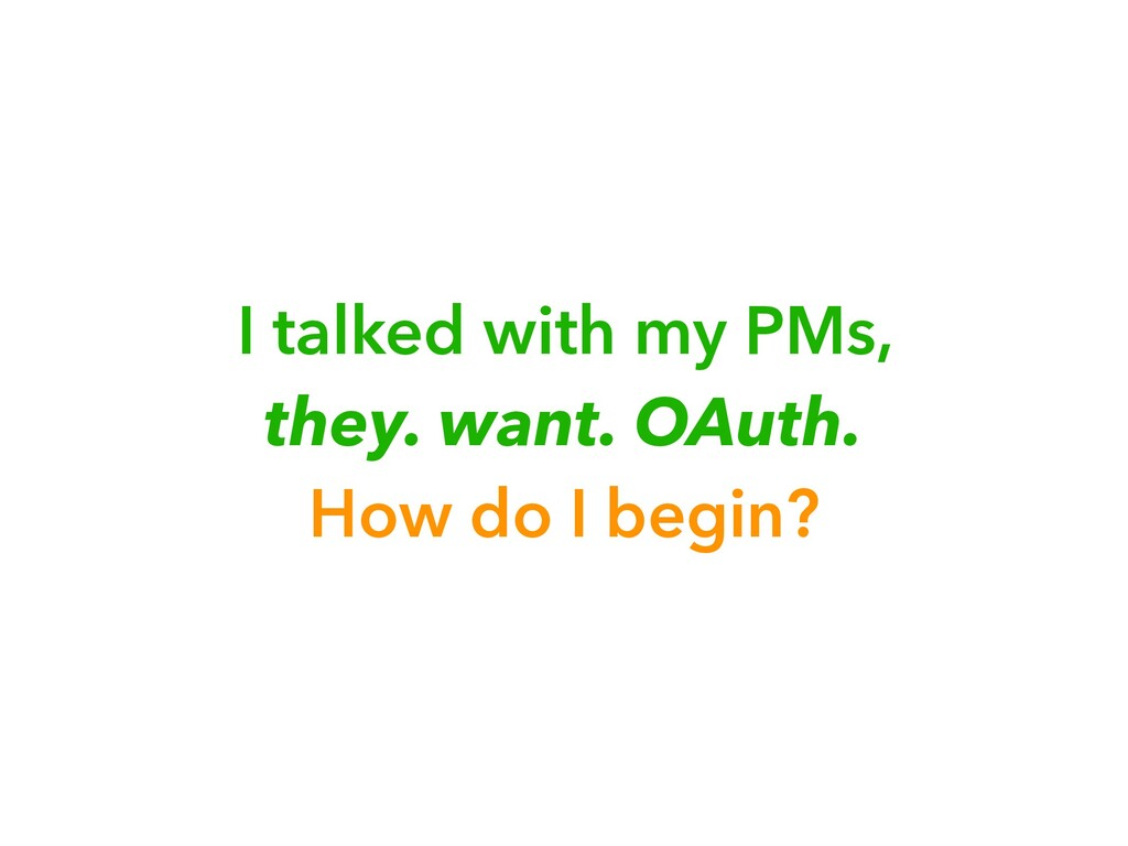 I talked with my PMs, 