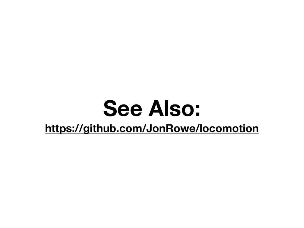 See Also: https://github.com/JonRowe/locomotion