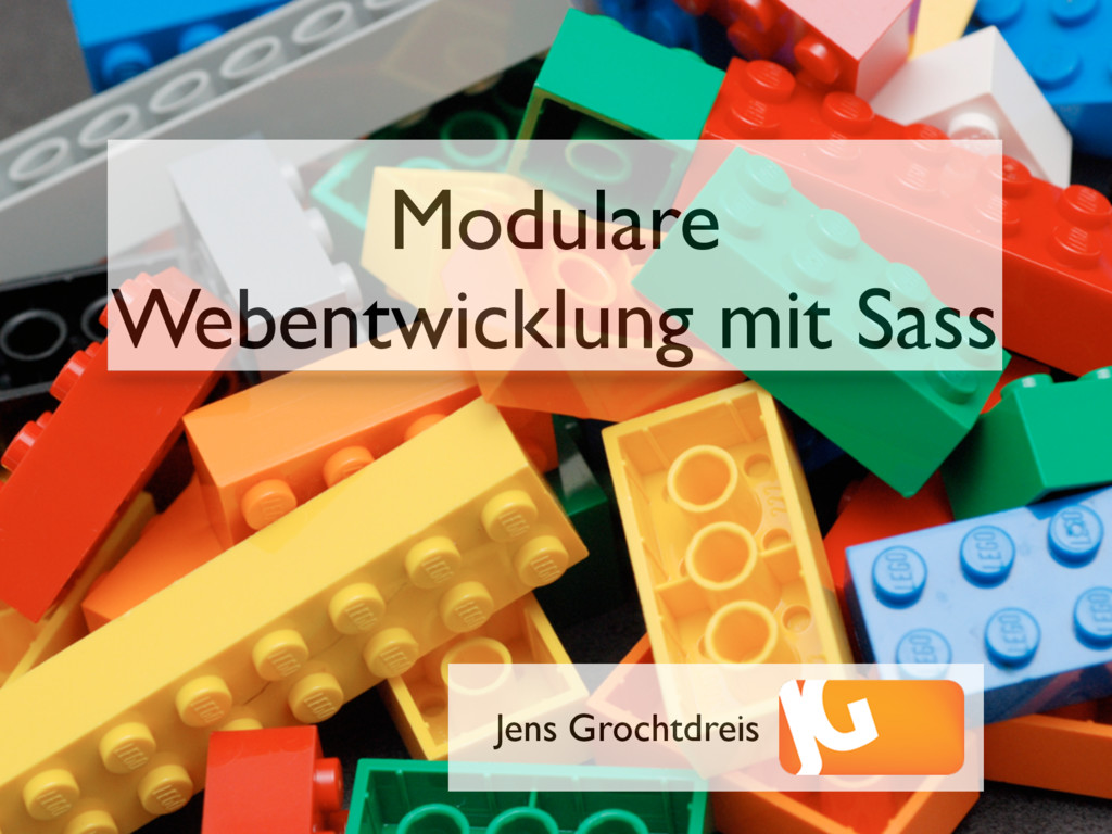 Modulare Webentwicklung mit Sass Jens Grochtdre...