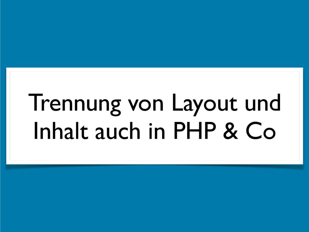 Trennung von Layout und Inhalt auch in PHP & Co