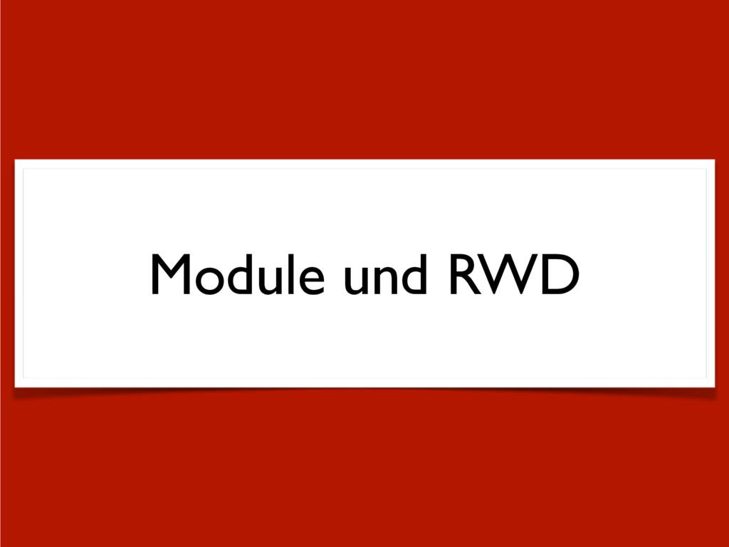 Module und RWD