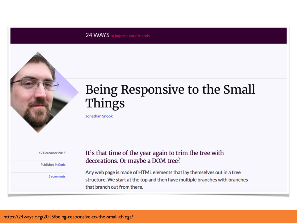 https://24ways.org/2015/being-responsive-to-the...
