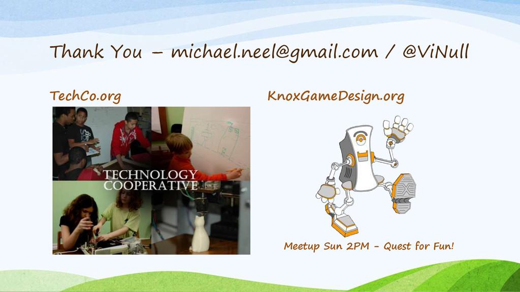 Thank You – michael.neel@gmail.com / @ViNull Te...