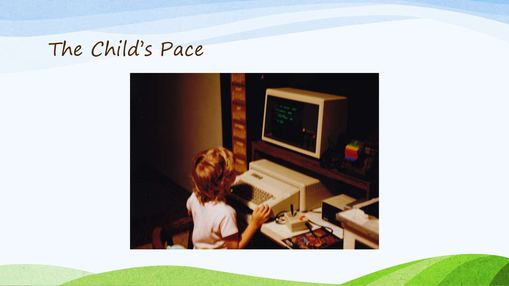 The Child's Pace