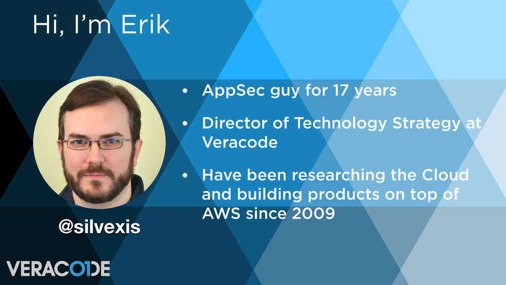 Hi, I'm Erik • AppSec guy for 17 years • Direct...