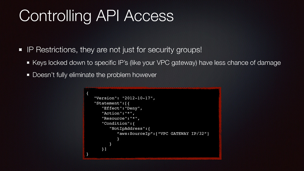 Controlling API Access IP Restrictions, they ar...
