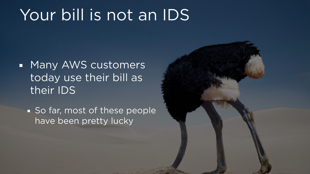 Your bill is not an IDS Many AWS customers toda...
