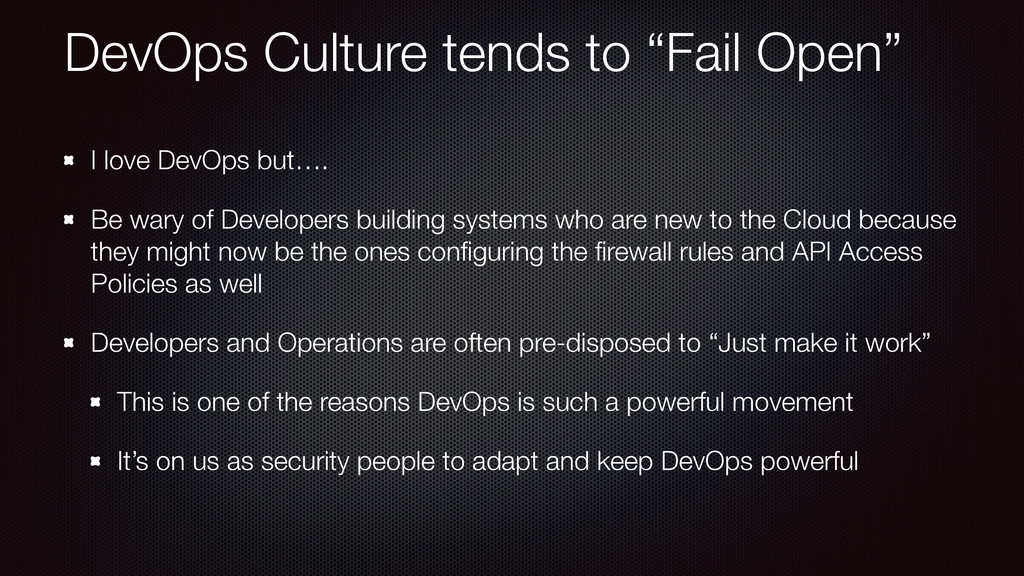 "DevOps Culture tends to ""Fail Open"" I love DevO..."