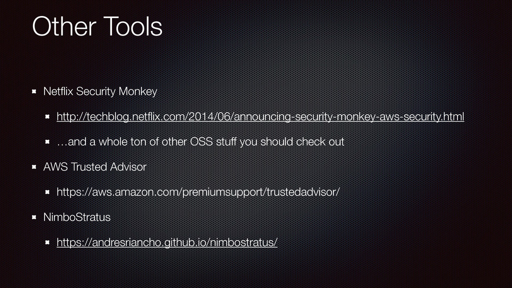 Other Tools Netflix Security Monkey http://techb...