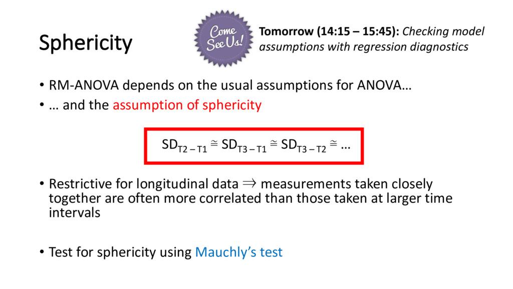 Sphericity • RM-ANOVA depends on the usual assu...