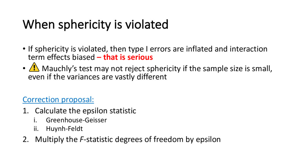 When sphericity is violated • If sphericity is ...