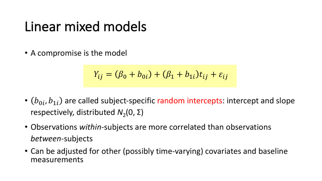 Linear mixed models • A compromise is the model...