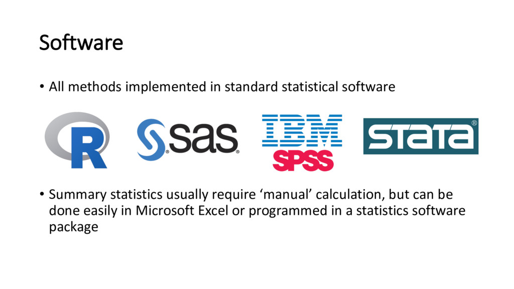 Software • All methods implemented in standard ...