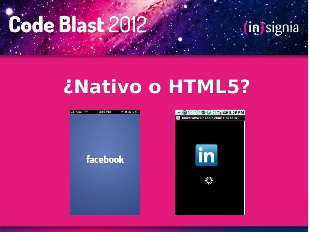 ¿Nativo o HTML5?