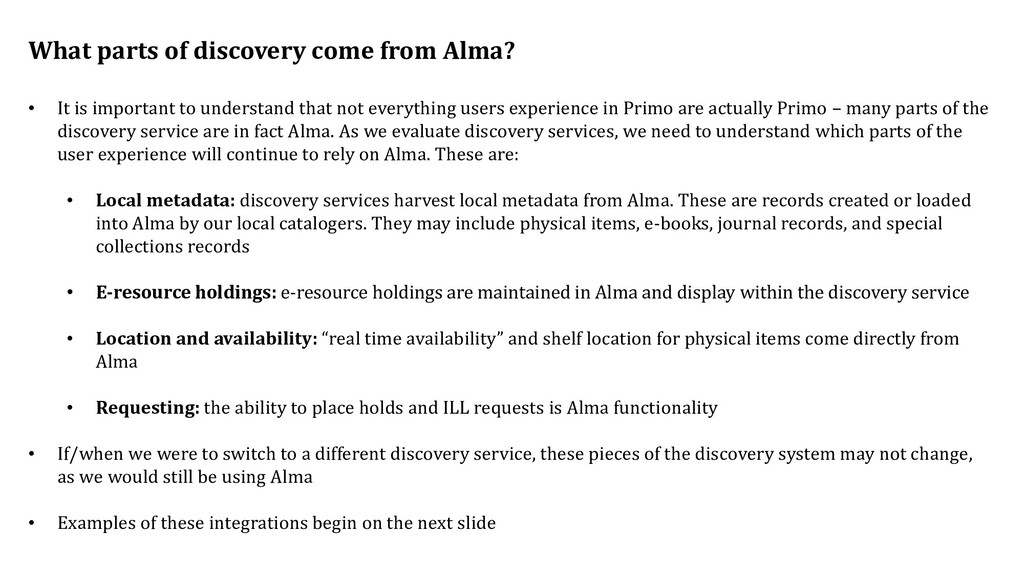 What parts of discovery come from Alma? • It is...