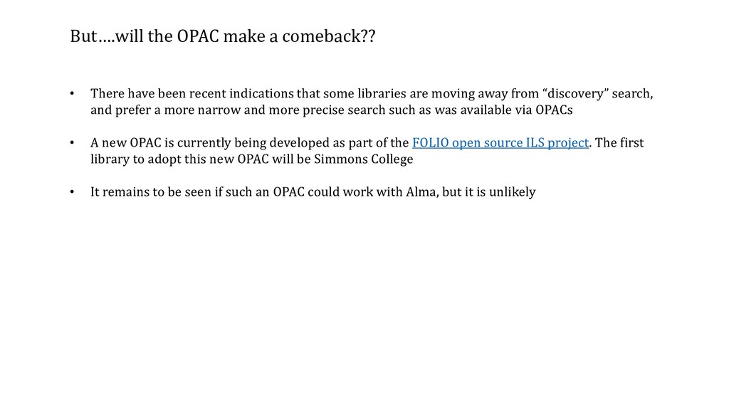 But….will the OPAC make a comeback?? • There ha...