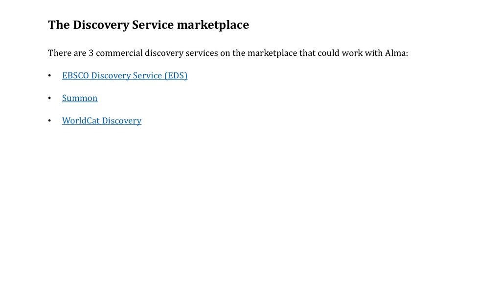The Discovery Service marketplace There are 3 c...