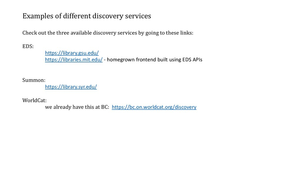 Examples of different discovery services Check ...