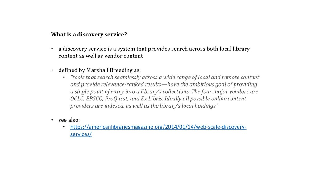 What is a discovery service? • a discovery serv...