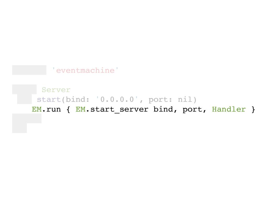 require 'eventmachine' class Server def start(b...