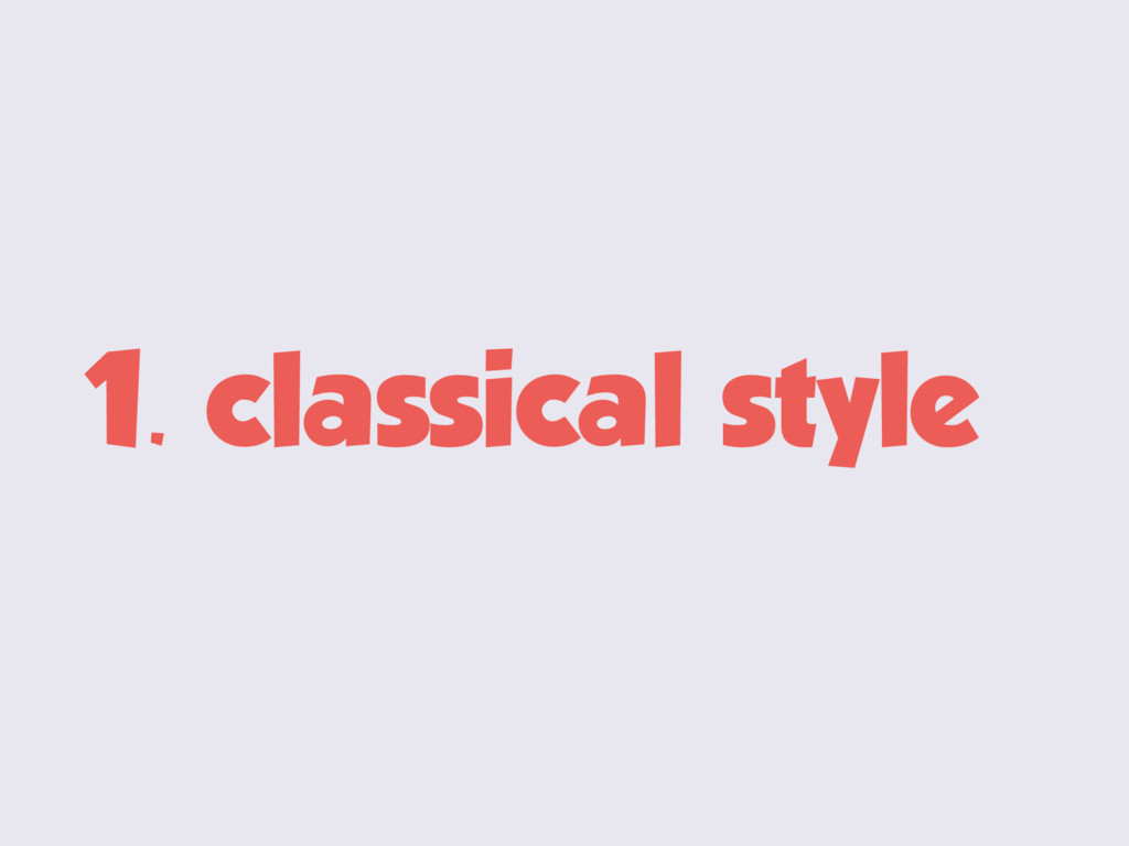 1. classical style