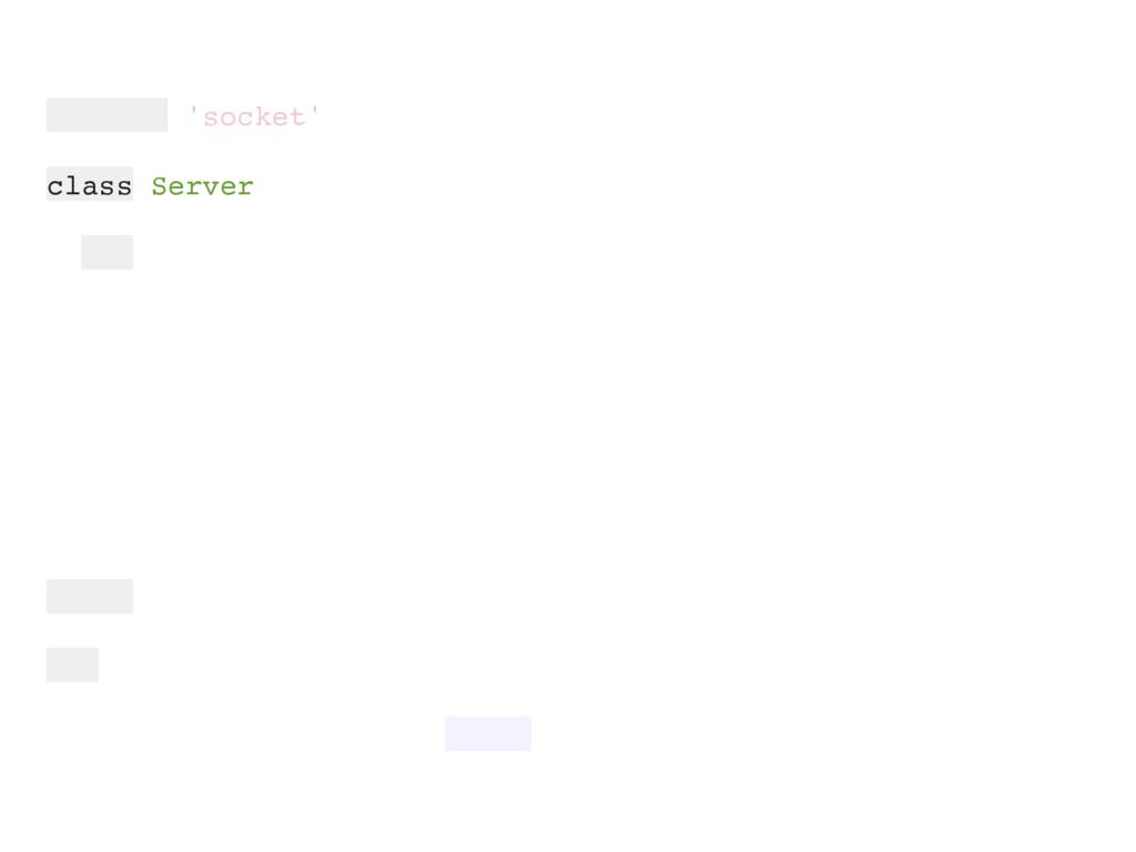 require 'socket' class Server