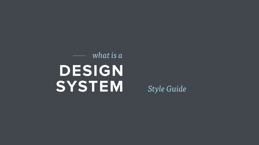 DESIGN SYSTEM what is a Style Guide