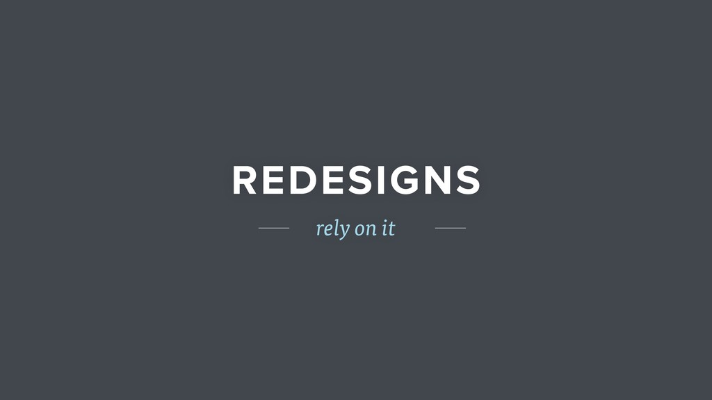 REDESIGNS rely on it