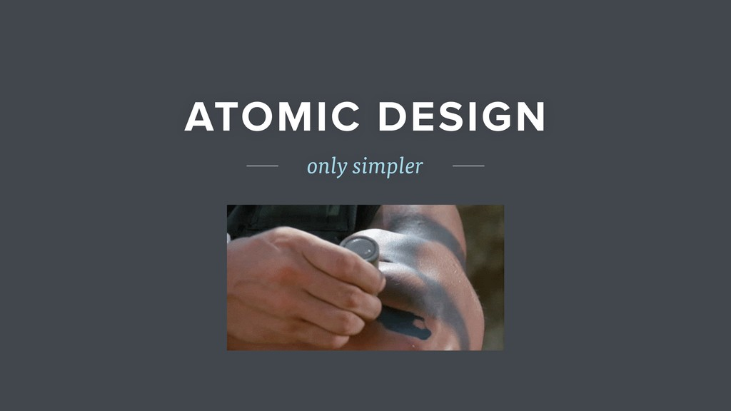 ATOMIC DESIGN only simpler