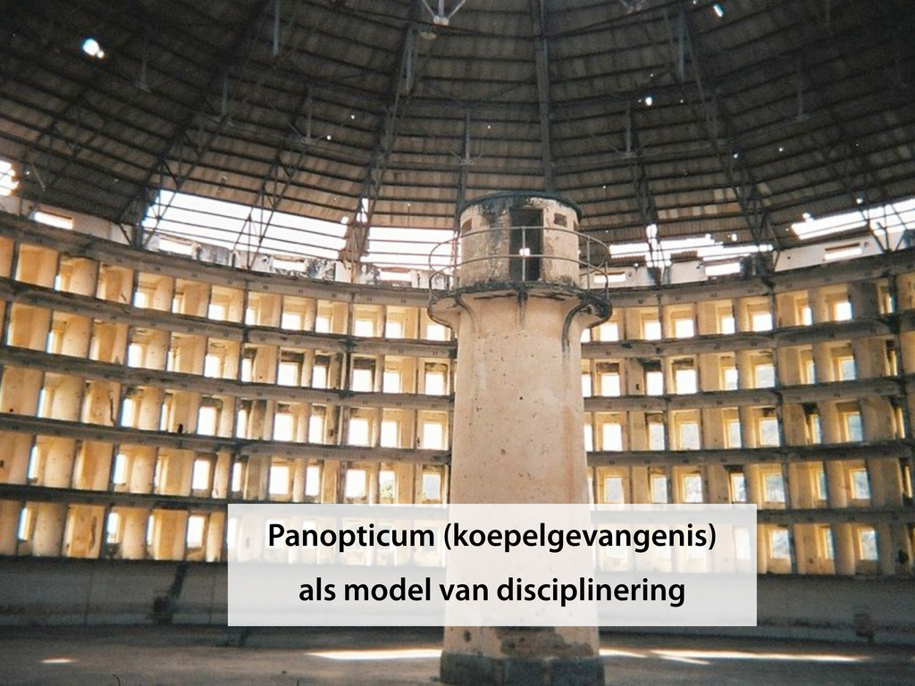 Panopticum (koepelgevangenis) als model van dis...