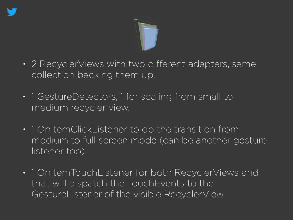 • 2 RecyclerViews with two different adapters, s...