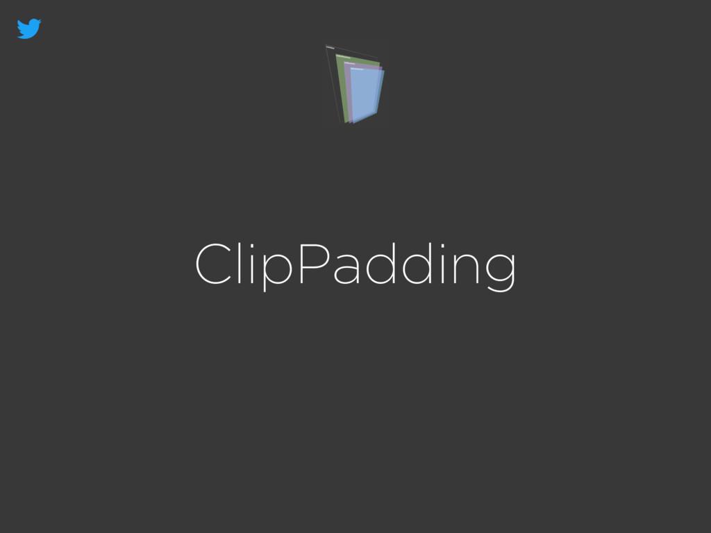 ClipPadding