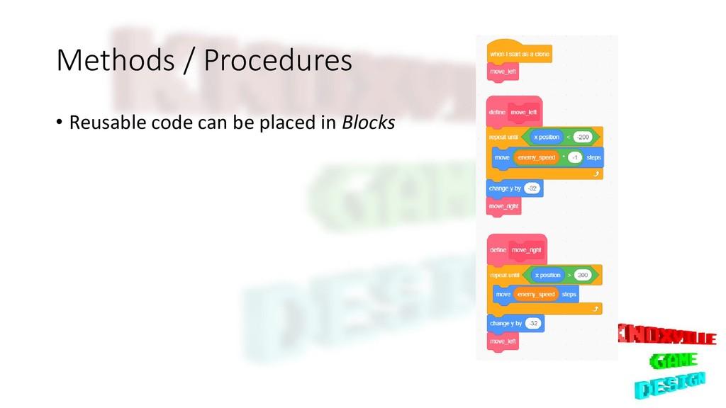 Methods / Procedures • Reusable code can be pla...