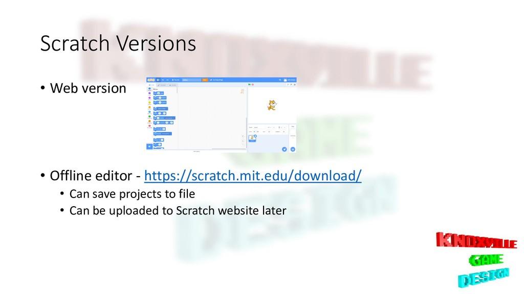 Scratch Versions • Web version • Offline editor...