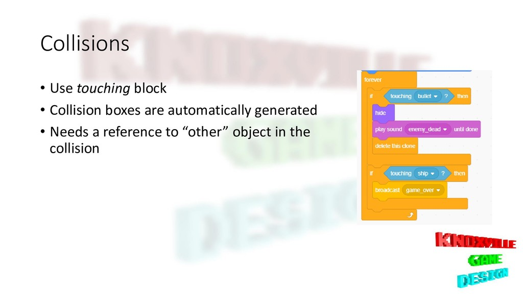 Collisions • Use touching block • Collision box...