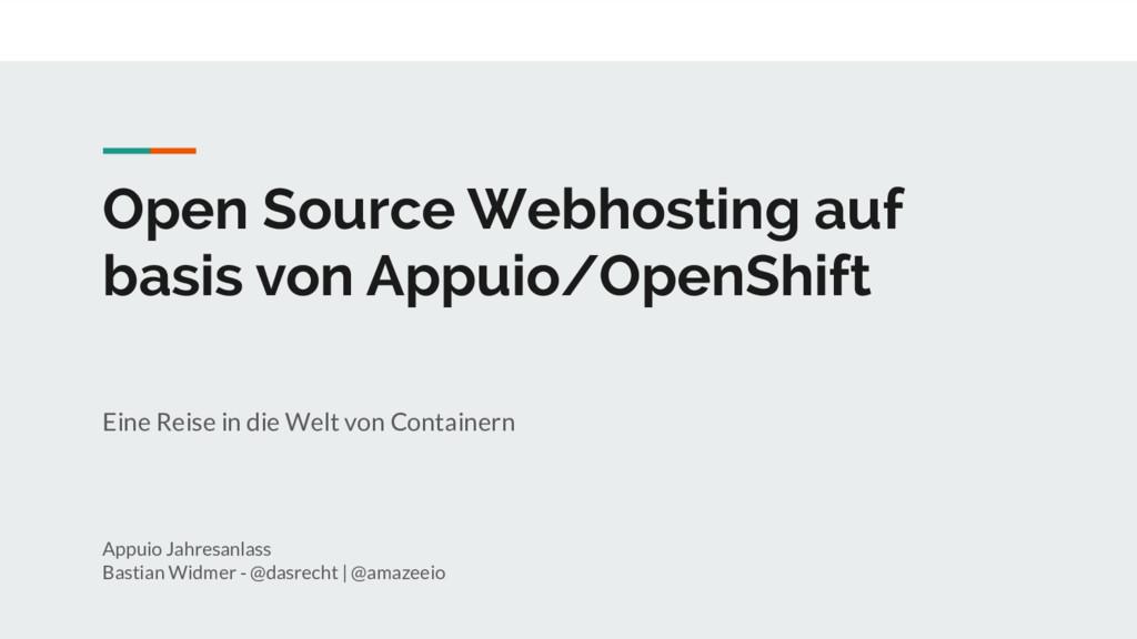 Open Source Webhosting auf basis von Appuio/Ope...