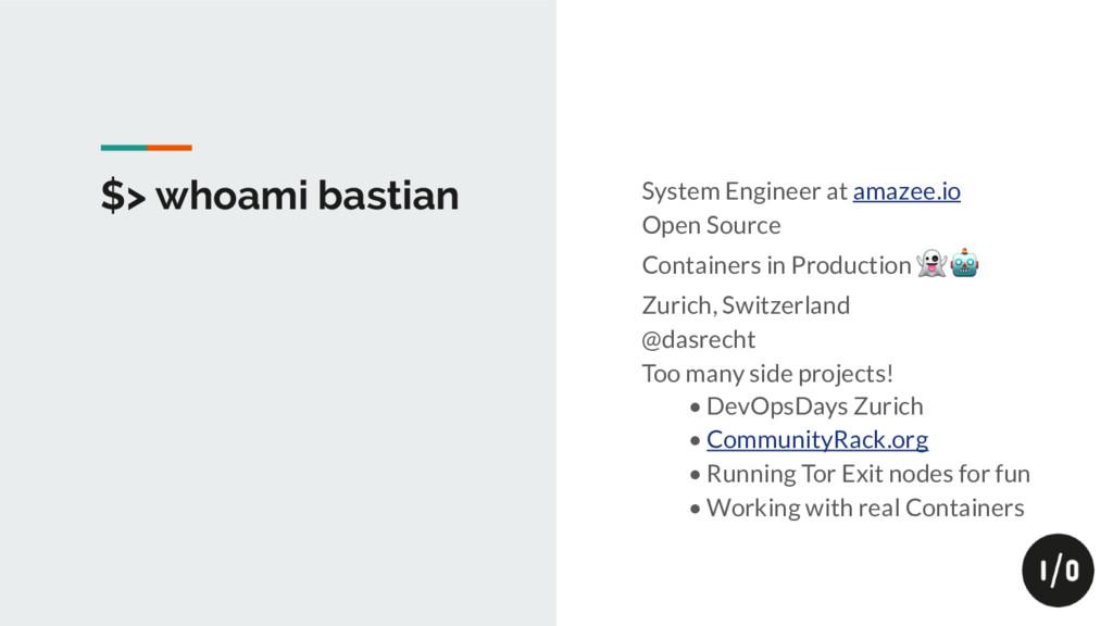 $> whoami bastian System Engineer at amazee.io ...