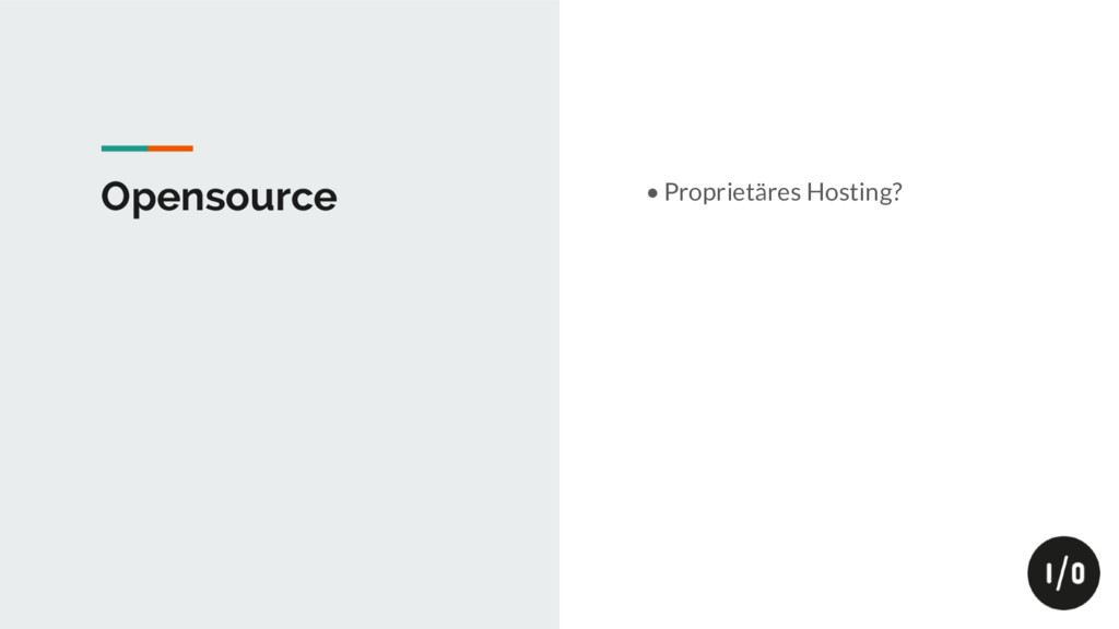 Opensource • Proprietäres Hosting?