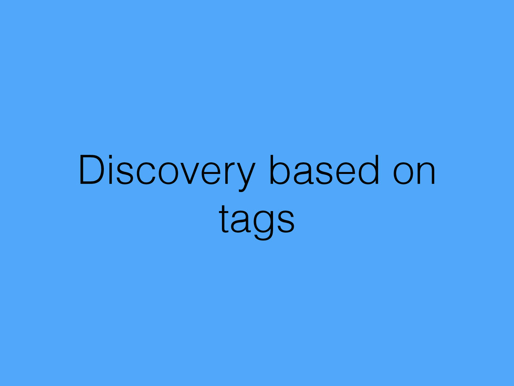 Discovery based on tags