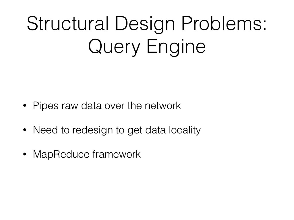 Structural Design Problems: Query Engine • Pipe...