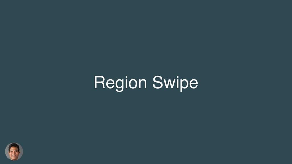 Region Swipe