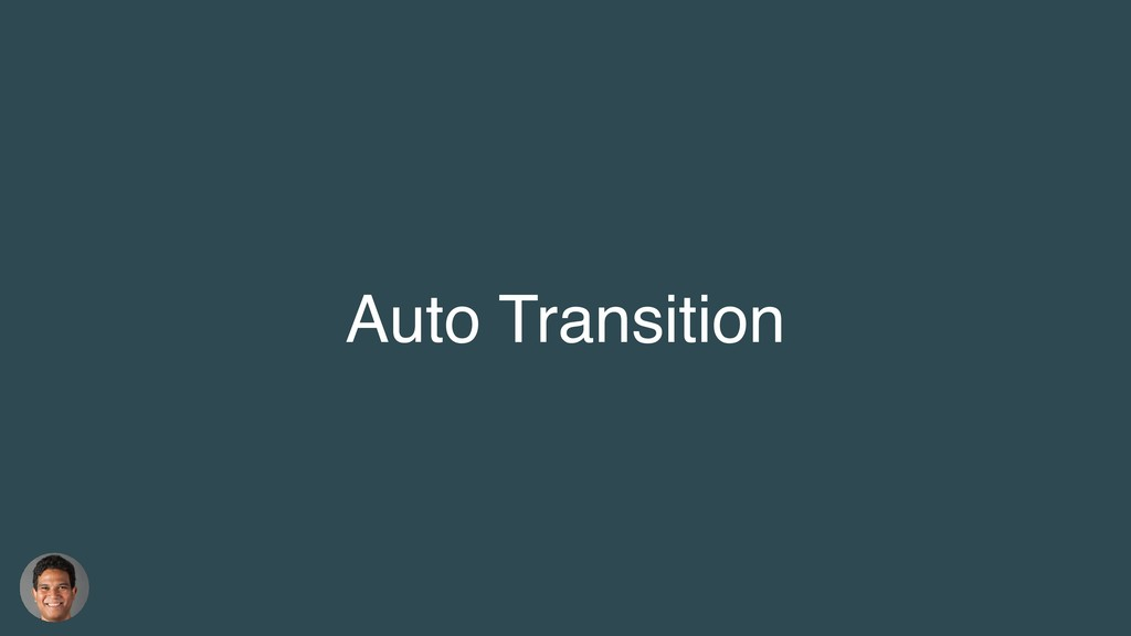 Auto Transition