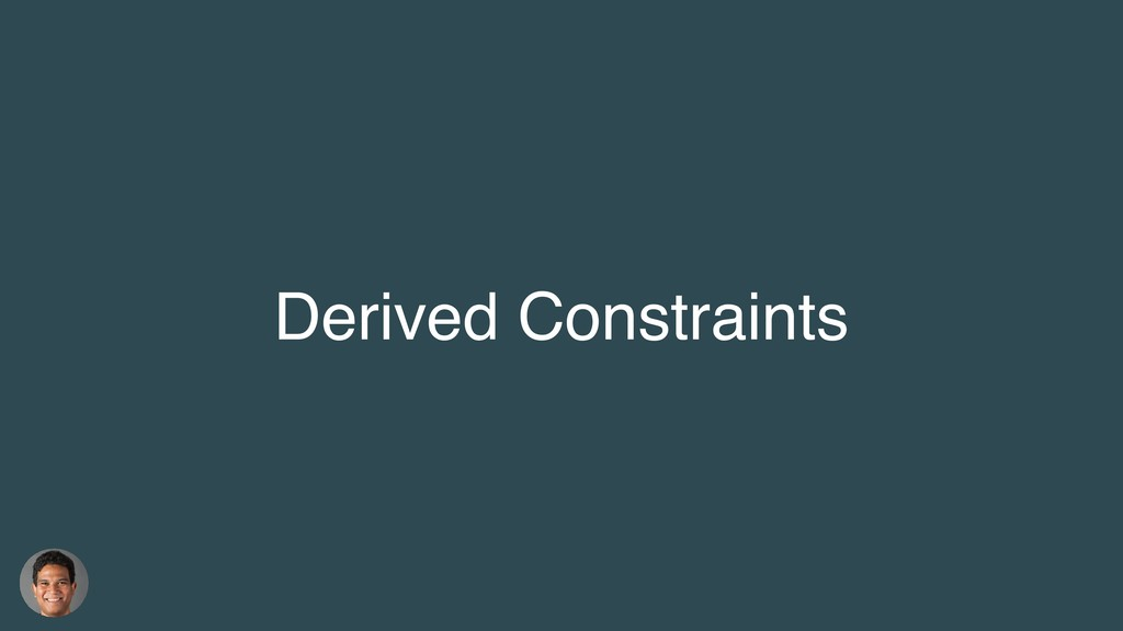 Derived Constraints