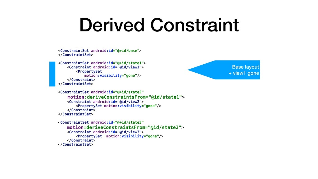 "Derived Constraint <ConstraintSet android:id=""@..."