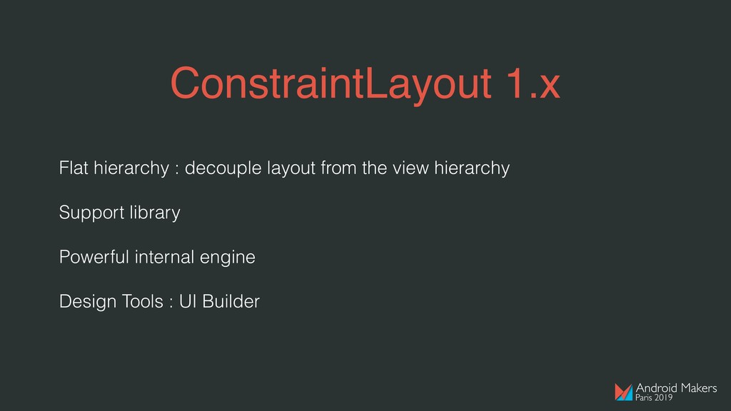 ConstraintLayout 1.x Flat hierarchy : decouple ...