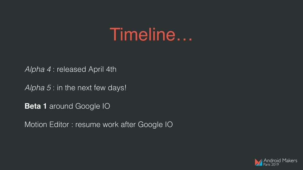 Timeline… Alpha 4 : released April 4th Alpha 5 ...