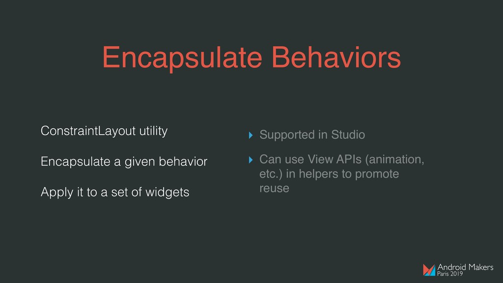 Encapsulate Behaviors ConstraintLayout utility ...