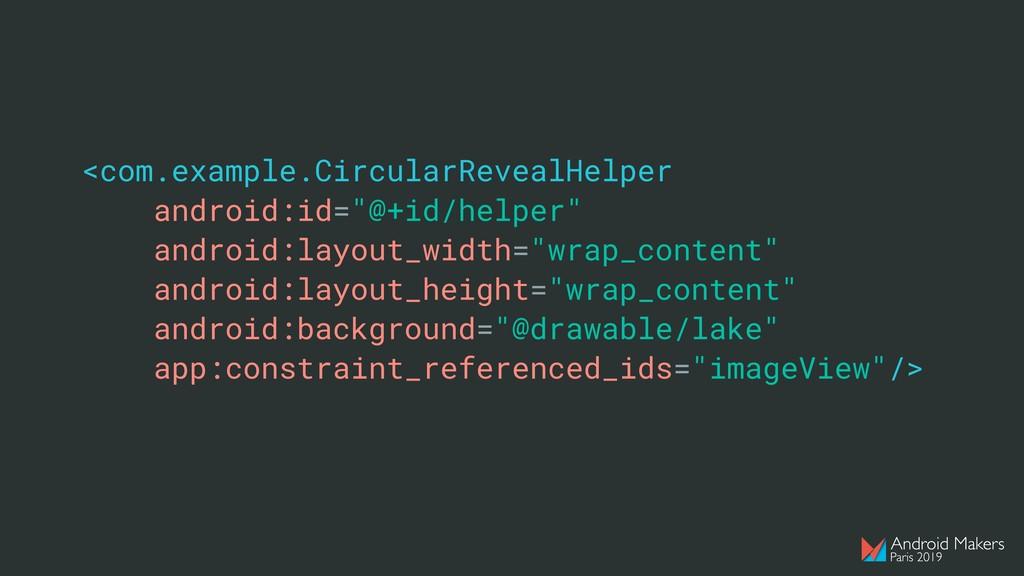 "<com.example.CircularRevealHelper android:id=""@..."